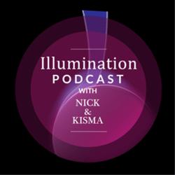 Illumination Podcast with Nick & Kisma